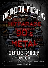 18.03.2017: Chronical Moshers 90's Hitparade